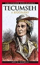 Tecumseh: A Biography (Greenwood Biographies)