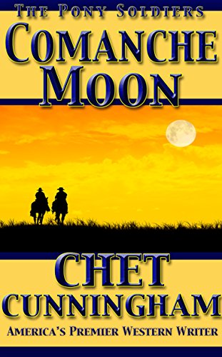 Comanche Moon The Pony Soldiers Book 3