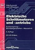 Elektrische Schrittmotoren und -antriebe: Funktionsprinzip - Betriebseigenschaften - Messtechnik (Kontakt & Studium)