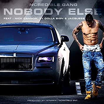 NoBody Else (feat. Nick Cannon, Ty Dolla $ign and Jacquees)