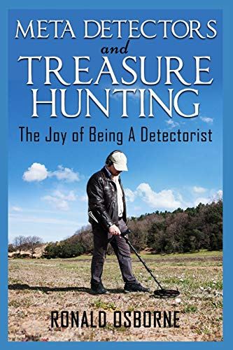 Metal Detectors & Treasure Hunting: The Joy of Being A Detectorist