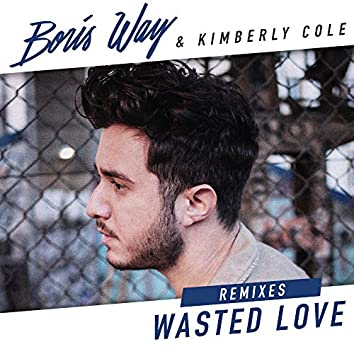 Wasted Love (Remixes)