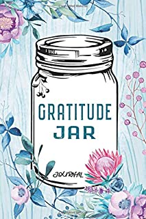 Gratitude Jar Journal: Today I Am Grateful For - 120 Jar Shapes to Fill Out - Floral Themed Design