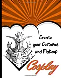 Create your Costumes and Makeup Cosplay: 120 pages to create and realize your projects: Male templates to Brainstorm your makeup and costume 039 s Ideas.