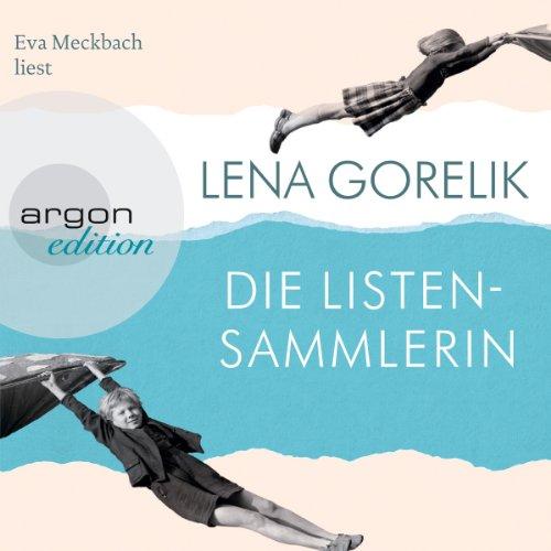 Die Listensammlerin                   Autor:                                                                                                                                 Lena Gorelik                               Sprecher:                                                                                                                                 Eva Meckbach                      Spieldauer: 6 Std. und 49 Min.     17 Bewertungen     Gesamt 3,9
