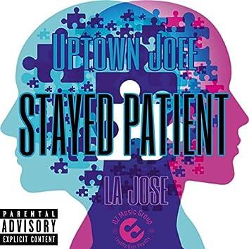 Stayed Patient (feat. La Jose)