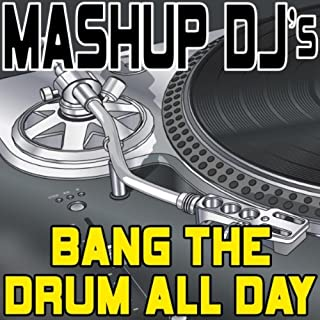 Bang The Drum All Day (Original Radio Mix) [Re-Mix Tool]