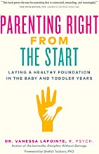 Lapointe, V: Parenting Right From the Start: Laying a Healthy Foundation in the Baby and Toddler Years
