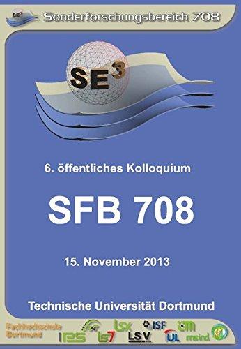 SFB 708 - 3D-Surface Engineering für Werkzeugsysteme der Blechformteilefertigung - Erzeugung, Modellierung, Bearbeitung: 6. öffentliches Kolloquium 15. November 2013