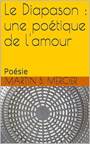 Le Diapason : une poétique de l'amour: Poésie (French Edition)