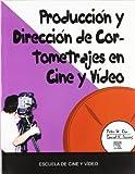 PRODUCCION DIRECCION CORTOMETRAJES CINE Y VIDEO
