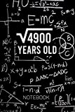 Square Root of 4900 Years Old Math Notebook: 70 Years Old Birthday Gift Idea | 4900 Square Root Math Note Taking Notebook | Blank Lined College ruled Journal