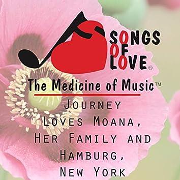 Journey Loves Moana, Her Family and Hamburg, New York