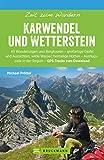 Bruckmann Wanderführer: Zeit zum Wandern Karwendel und Wetterstein: 40 Wanderungen, Bergtouren und Ausflugsziele rund um das Karwendel- und Wettersteingebirge
