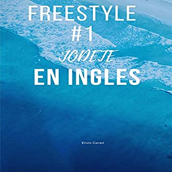 Freestyle#1 Jodete En Ingles