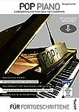 Pop Piano - Liedbegleitung und freies Spiel nach Leadsheets - Lehrbuch mit Download (MP3 + Video) - Akkordsymbole verstehen, Begleitmuster entwickeln: ... (Begleitmuster & Ideen) für Fortgeschrittene