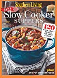 SOUTHERN LIVING Best Slow Cooker Suppers: 120 Weeknight Meals for Busy Cooks