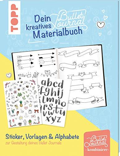 Dein kreatives Bullet-Journal-Materialbuch: Sticker, Vorlagen, Alphabete & mehr zur Gestaltung deines Bullet Journals