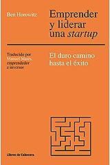 Emprender y liderar una startup: el duro camino hasta el éxito ペーパーバック