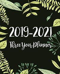 2019-2021 Three Year Planner: Monthly Schedule Organizer - Agenda Planner For The Next Three Years, 36 Months Calendar January 2019 - December 2021   Green Leaves Design
