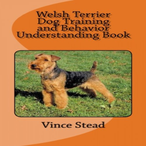 Welsh Terrier Dog Training and Behavior Understanding Book cover art
