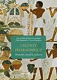 L'Egypte pharaonique - Histoire, société, culture