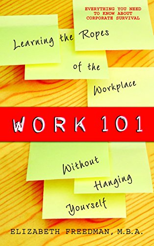 Work 101: Learning the Ropes of the Workplace without...