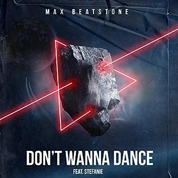 Don't Wanna Dance (feat. Stefanie)