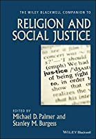 The Wiley-Blackwell Companion to Religion and Social Justice (Wiley Blackwell Companions to Religion)