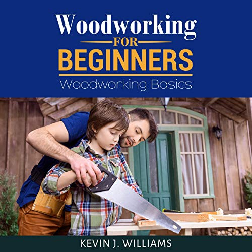 Woodworking for Beginners Audiobook By Kevin J. Williams cover art