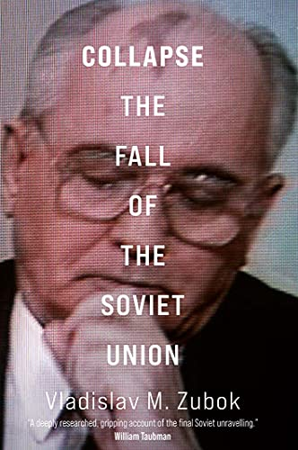 Compare Textbook Prices for Collapse: The Fall of the Soviet Union  ISBN 9780300257304 by Zubok, Vladislav M.
