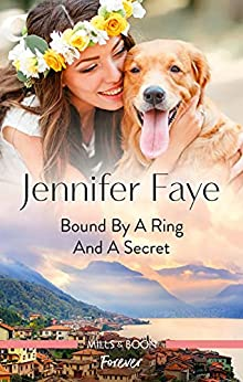 Bound by a Ring and a Secret (Wedding Bells at Lake Como Book 1) by [Jennifer Faye]
