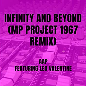 Infinity and Beyond  (MP Project 1967 Remix)