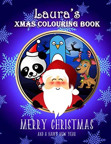 Laura's Xmas Colouring Book: Laura Personalised Custom Name - Christmas Colouring Book - 8.5x11 - Santa & Friends Theme