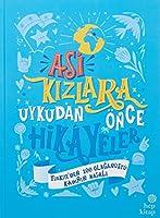Asi Kizlara Uykudan Önce Hikayeler Ciltli; Türkiye'den 100 Olaganüstü Kadinin Masali