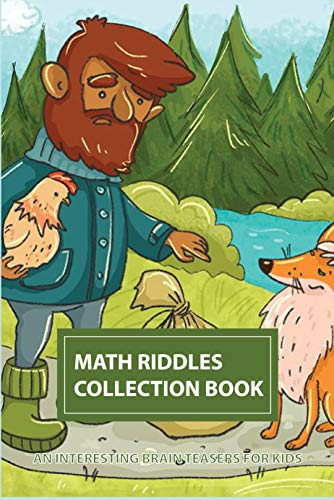 Math Riddles Collection Book: An Interesting Brain Teasers For Kids: Difficult Riddles For Children (English Edition)