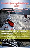 Vi racconto il giro del Garda in kayak pro AIDO: Circumnavigando il lago più grande d'Italia (Italian Edition)