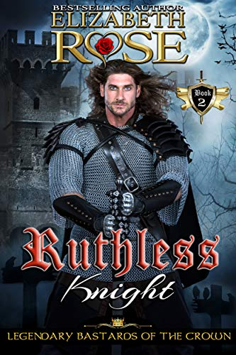 Ruthless Knight (Legendary Bastards of the Crown Book 2) (List And Explain The Genres Of Literature)