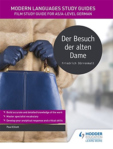 Modern Languages Study Guides: Der Besuch der alten Dame: Literature Study Guide for AS/A-level German (Film and literature guides)