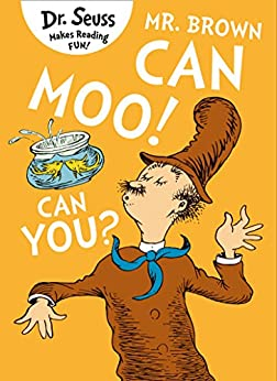 Mr. Brown Can Moo! Can You? by [Dr. Seuss]