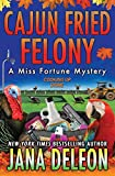 Cajun Fried Felony (Miss Fortune Mysteries)