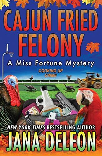 Cajun Fried Felony (Miss Fortune Mysteries)