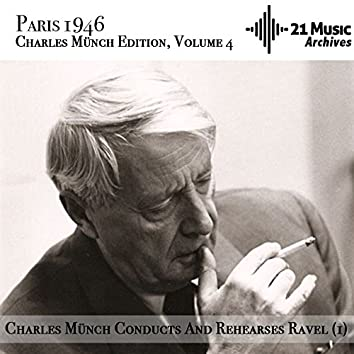 Charles Münch conducts and rehearses Ravel (1) (Paris 1946. Charles Münch Edition, Volume 4)