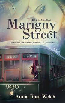 Marigny Street (Saving Angels Book 1) by [Annie Rose Welch]