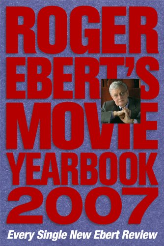 Roger Ebert's Movie Yearbook 2007 (English Edition)