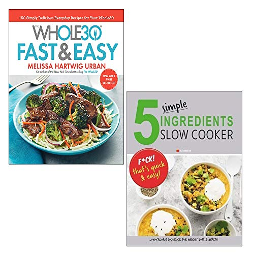 The Whole30 Fast & Easy Cookbook [Hardcover], 5 Simple Ingredients Slow Cooker 2 Books Collection Set