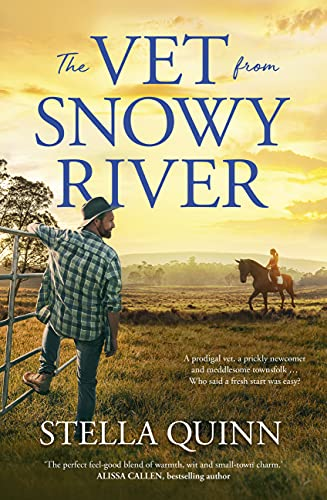 The Vet from Snowy River by [Stella Quinn]