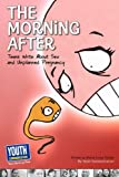 The Morning After: Teens Write about Sex and Unplanned Pregnancy - Maria Luisa Tucker
