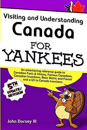 Visiting and Understanding Canada for Yankees