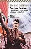 Contro Cesare. Cristianesimo e totalitarismo nell'epoca dei fascismi (Universale economica. Storia)